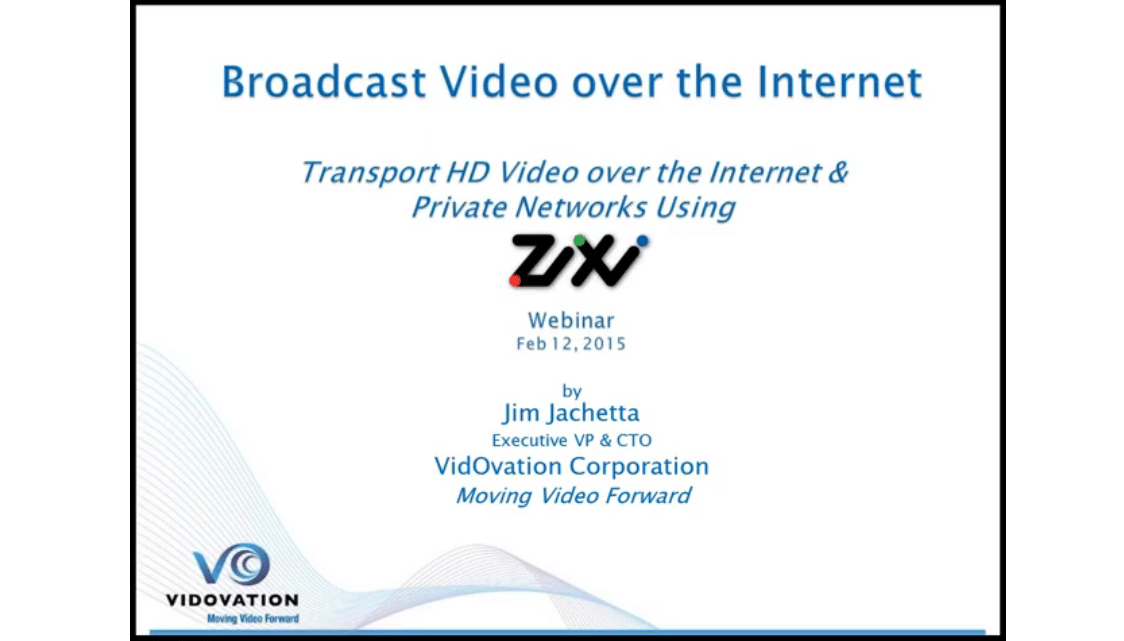 Broadcasting Video Over the Internet Using Zixi Method