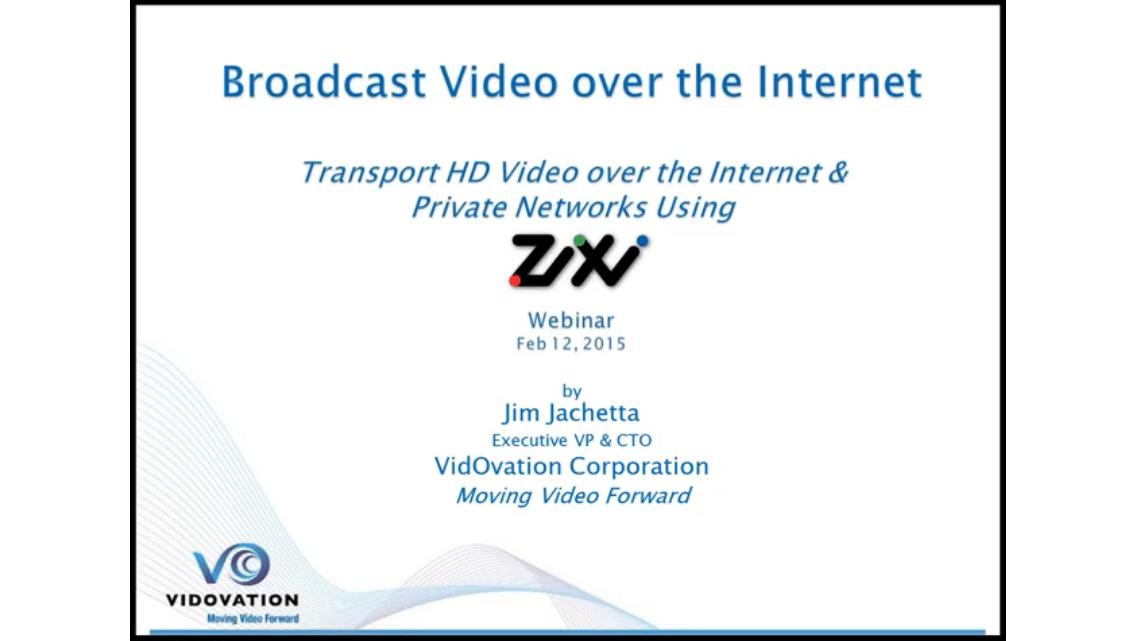 Broadcasting Video Over the Internet Using Zixi Method