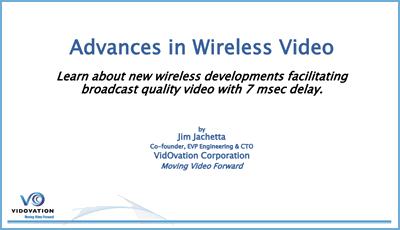 Wireless Video Advances